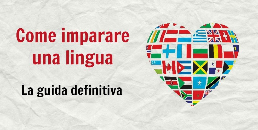 come imparare una lingua  la guida definitiva