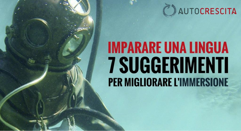 Imparare una lingua: 7 suggerimenti per migliorare l'immersione
