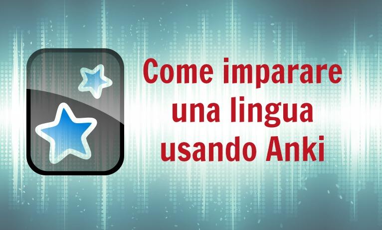Come imparare una lingua usando Anki